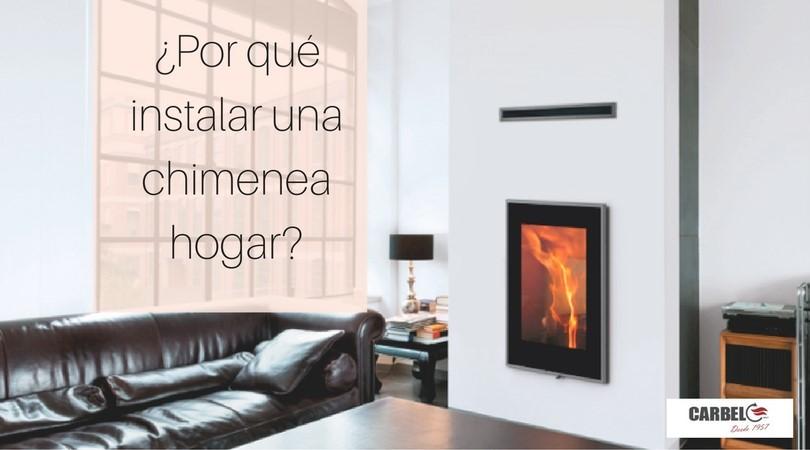 Por qué instalar una chimenea hogar?  