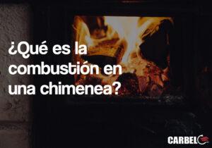 ¿Qués es la combustión de una chimenea?