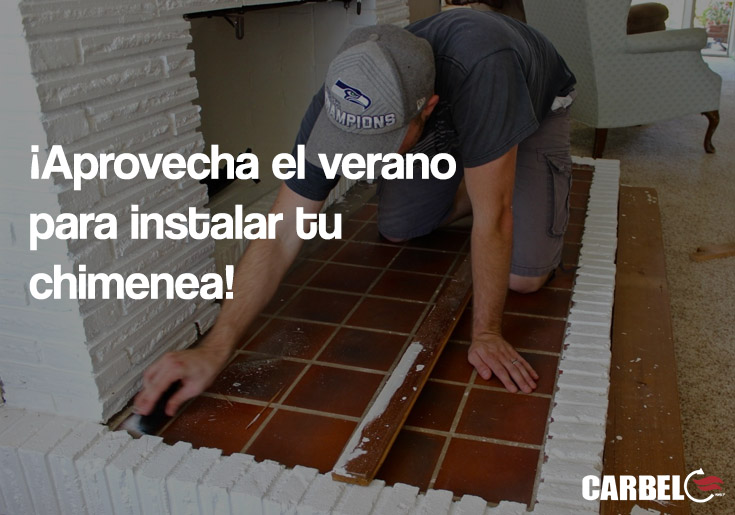 Aprovecha el verano para instalar tu chimenea!  